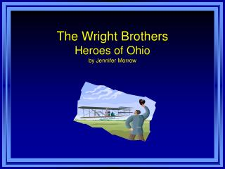The Wright Brothers Heroes of Ohio by Jennifer Morrow