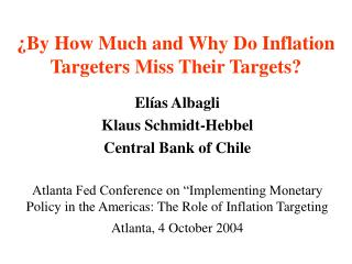 ¿By How Much and Why Do Inflation Targeters Miss Their Targets?