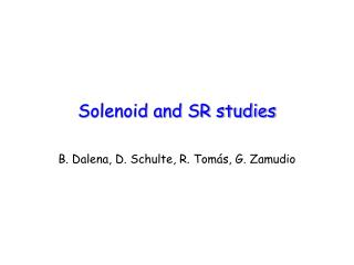 Solenoid and SR studies