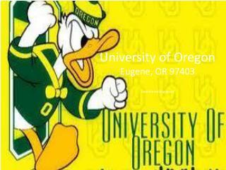 University of Oregon Eugene, OR 97403 Danielle Hollingshead
