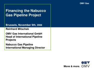 Financing the Nabucco Gas Pipeline Project Brussels, November 9th , 2006