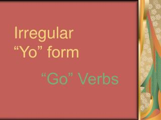 "Irregular ""Yo"" form"