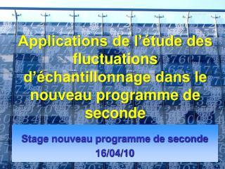 Applications de l'étude des fluctuations d'échantillonnage dans le nouveau programme de seconde