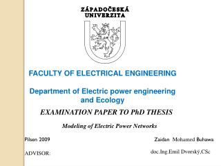 FACULTY OF ELECTRICAL ENGINEERING Department of Electric power engineering and Ecology