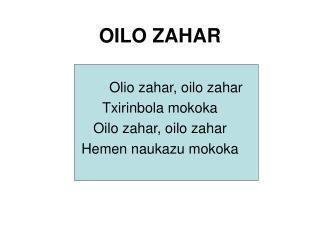 OILO ZAHAR Olio zahar, oilo zahar Txirinbola mokoka Oilo zahar, oilo zahar Hemen naukazu mokoka