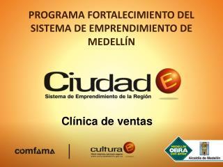 PROGRAMA FORTALECIMIENTO DEL SISTEMA DE EMPRENDIMIENTO DE MEDELLÍN