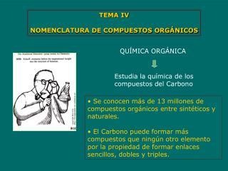 TEMA IV NOMENCLATURA DE COMPUESTOS ORGÁNICOS