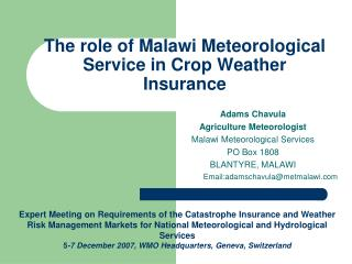 The role of Malawi Meteorological Service in Crop Weather Insurance