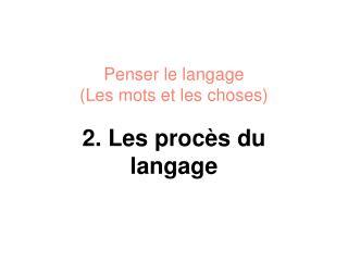 Penser le langage (Les mots et les choses)