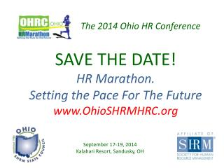SAVE THE DATE! HR Marathon.  Setting the Pace For The Future OhioSHRMHRC