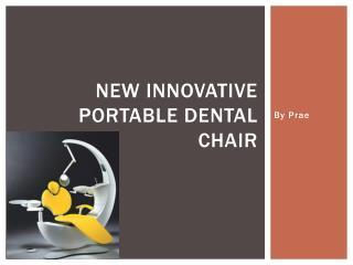 New innovative Portable dental chair