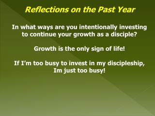 Reflections on the Past Year In what ways are you intentionally investing