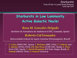 Starbursts in Low Luminosity  Active Galactic Nuclei Rosa M.  González Delgado