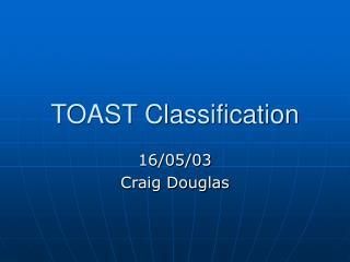 TOAST Classification
