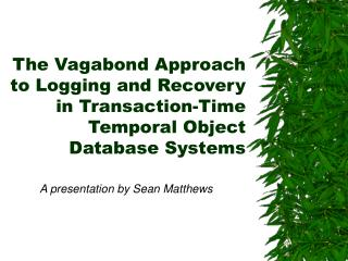 The Vagabond Approach to Logging and Recovery in Transaction-Time Temporal Object Database Systems