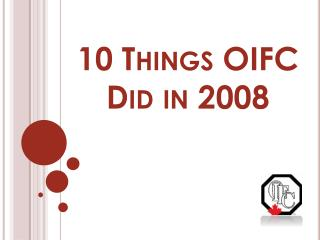 10 Things OIFC Did in 2008