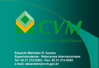 Eduardo Manhães R. Gomes Superintendente - Relaciones Internacionales