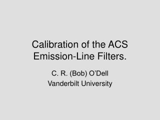 Calibration of the ACS Emission-Line Filters.