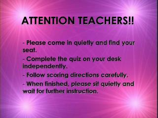 ATTENTION TEACHERS!!