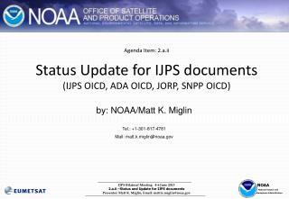 Agenda Item: 2.a.ii Status Update for IJPS documents (IJPS OICD, ADA OICD, JORP, SNPP OICD)