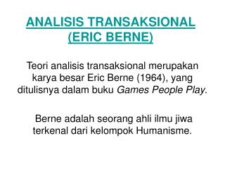 ANALISIS TRANSAKSIONAL (ERICBERNE)