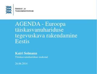 AGENDA -  Euroopa t�iskasvanuhariduse tegevuskava rakendamine Eestis