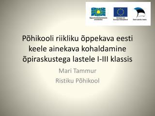 Põhikooli riikliku õppekava eesti keele ainekava kohaldamine õpiraskustega lastele I-III klassis