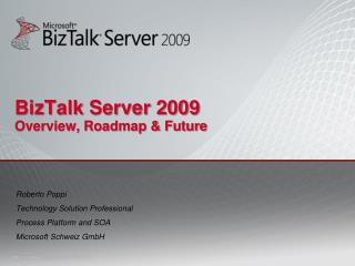 BizTalk Server 2009 Overview, Roadmap  Future