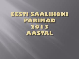 Eesti saalihoki  parimad 2013  aastal