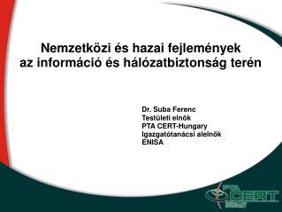 Nemzetközi és hazai fejlemények az információ és hálózatbiztonság terén