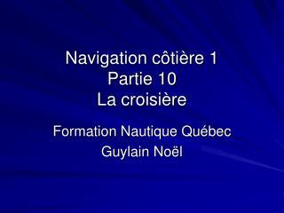 Navigation côtière 1 Partie 10 La croisière
