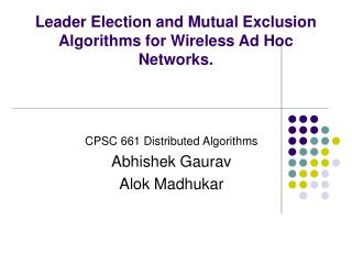 Leader Election and Mutual Exclusion Algorithms for Wireless Ad Hoc Networks.