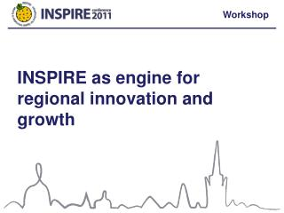 INSPIRE as engine for regional innovation and growth