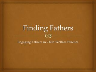 Finding Fathers