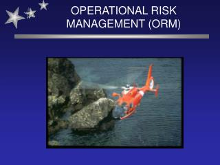 OPERATIONAL RISK  MANAGEMENT ORM