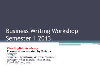 Business  Writing Workshop Semester  1 2013