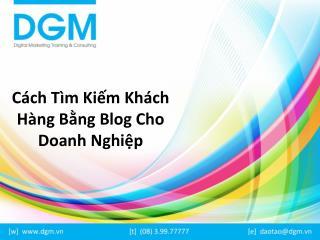 Cách tìm kiếm khách hàng bằng blog cho doanh nghiệp