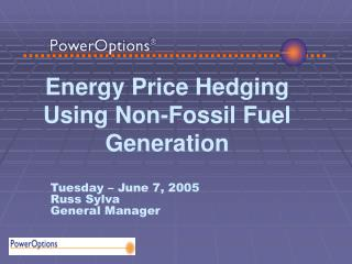 Energy Price Hedging Using Non-Fossil Fuel Generation