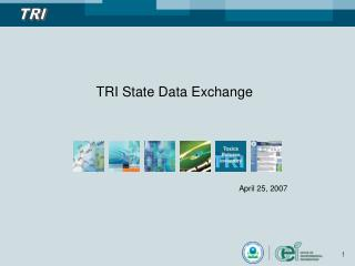 TRI State Data Exchange April 25, 2007