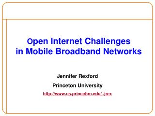 O pen Internet Challenges  in Mobile Broadband Networks