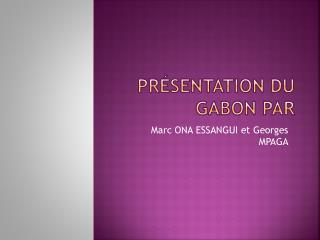 Présentation du Gabon par