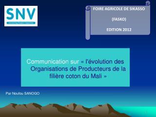 Communication sur  «l'évolution des Organisations de Producteurs de la filière coton du Mali»