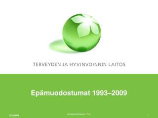 Epämuodostumat 1993 –2009