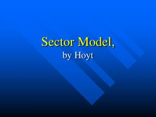 Sector Model,  by Hoyt