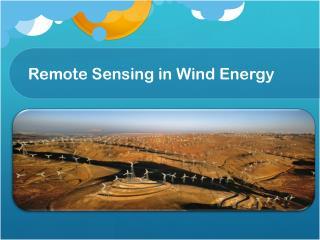 Remote Sensing in Wind Energy