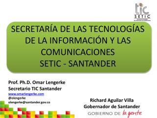 SECRETARÍA DE LAS TECNOLOGÍAS DE LA INFORMACIÓN Y LAS COMUNICACIONES SETIC - SANTANDER