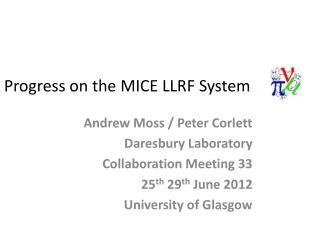 Andrew Moss / Peter Corlett Daresbury Laboratory Collaboration Meeting 33 25 th  29 th  June 2012