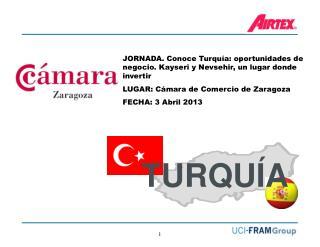 JORNADA. Conoce Turquía: oportunidades de negocio. Kayseri y  Nevsehir , un lugar donde invertir