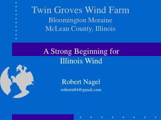 Twin Groves Wind Farm Bloomington Moraine  McLean County, Illinois