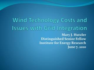 Wind Technology Costs and Issues with Grid Integration